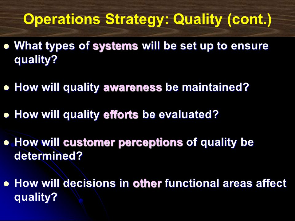 Operations Strategy: Quality (cont.)