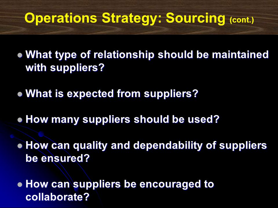 Operations Strategy: Sourcing (cont.)