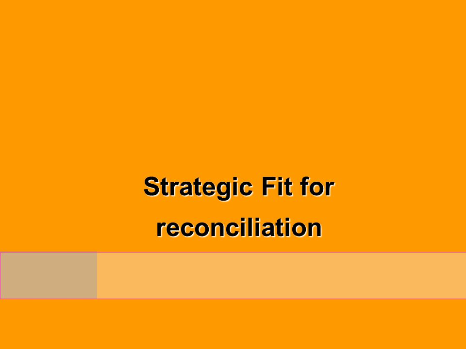 Strategic Fit for reconciliation