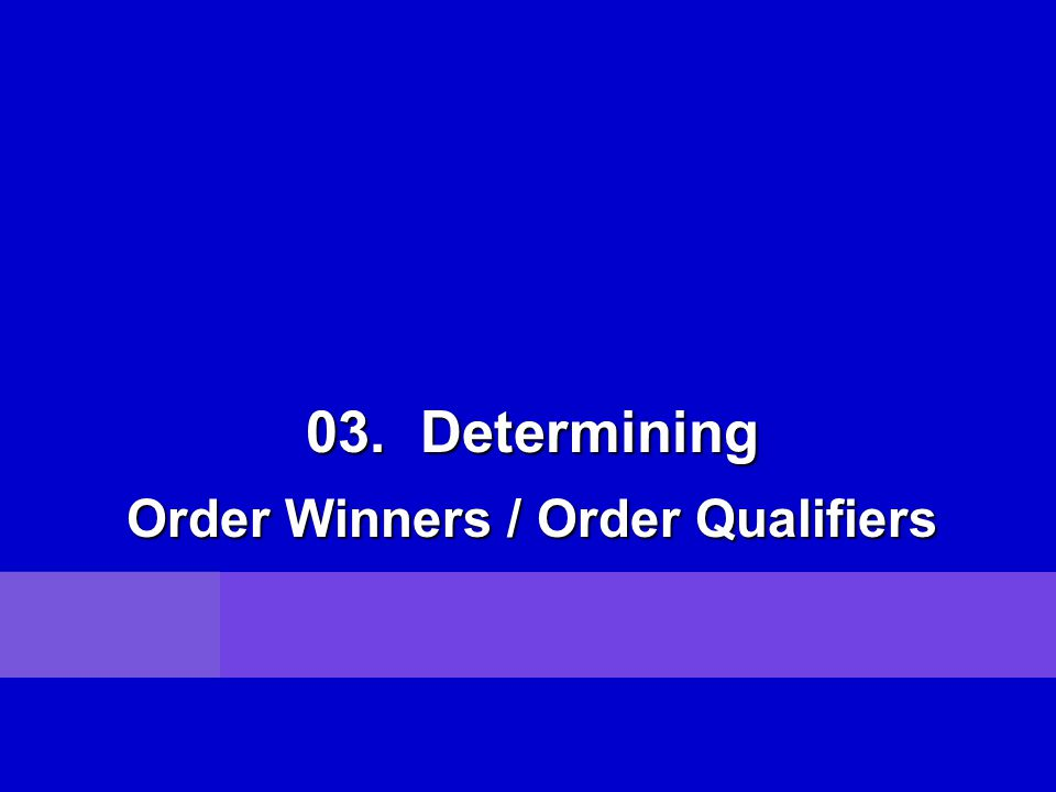 Order Winners / Order Qualifiers