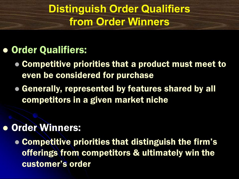 Distinguish Order Qualifiers from Order Winners