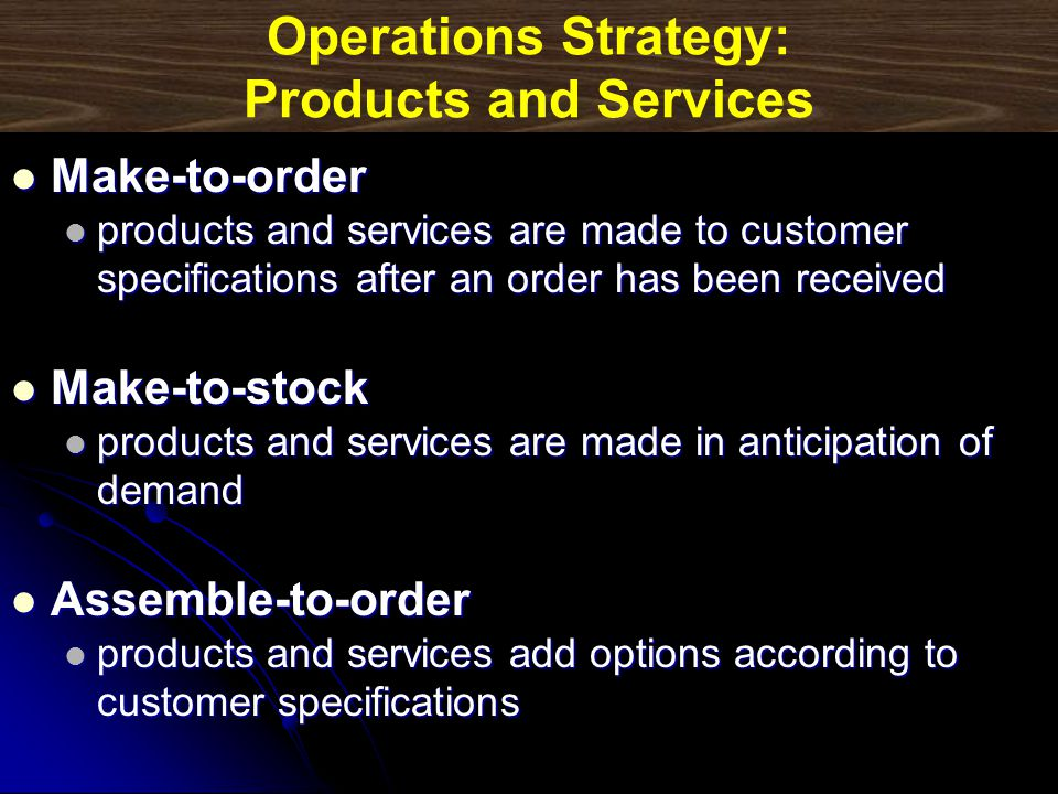 Operations Strategy: Products and Services