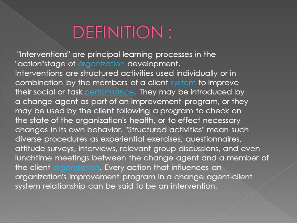 DEFINITION : Interventions are principal learning processes in the