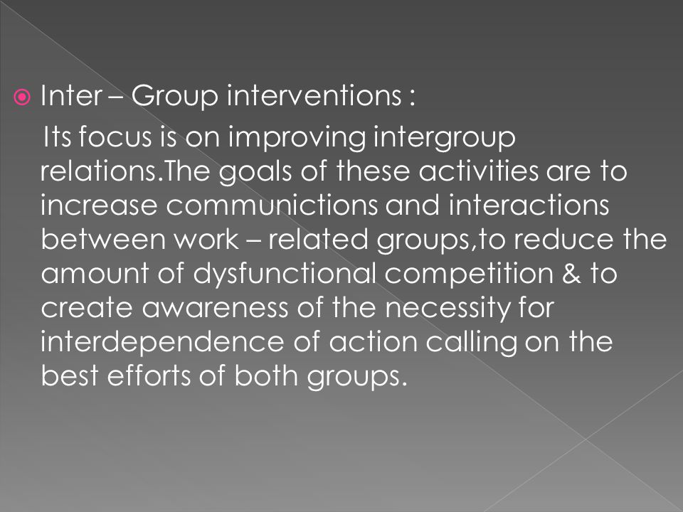 Inter – Group interventions :