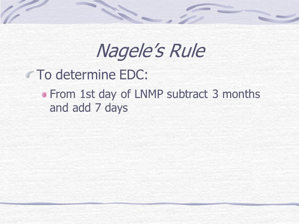 Nagele's Rule To determine EDC: