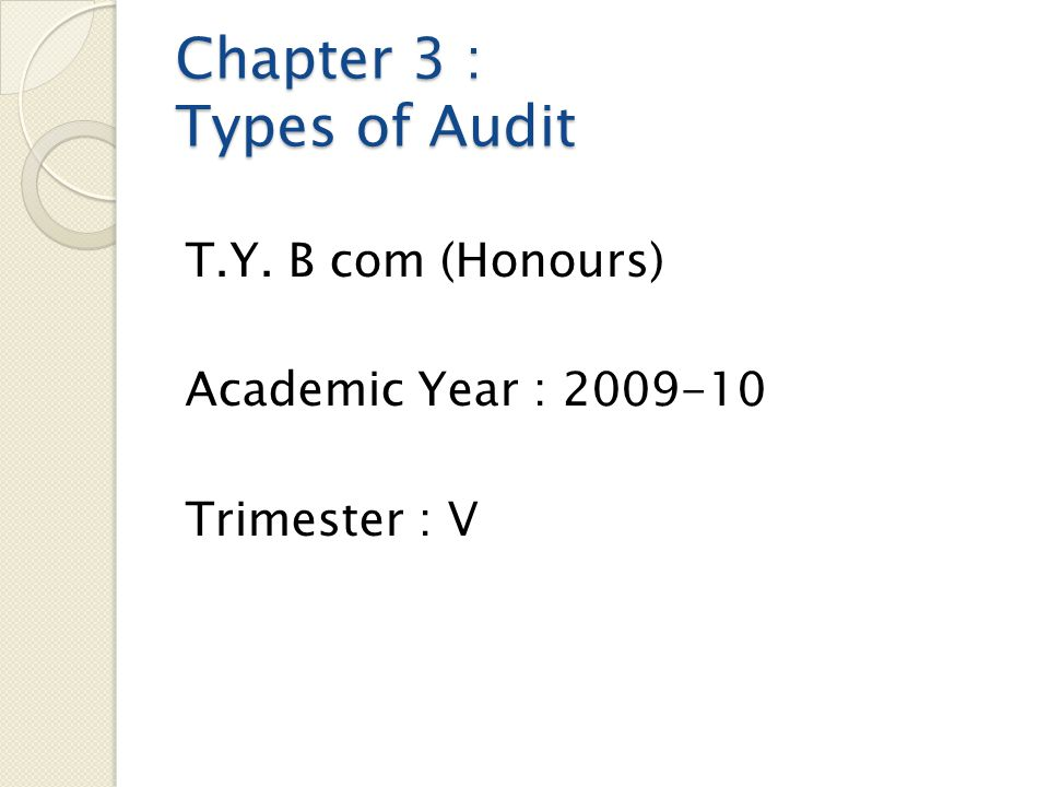 Chapter 3 : Types of Audit