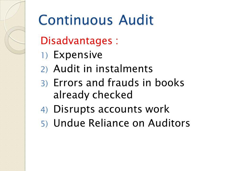 Continuous Audit Disadvantages : Expensive Audit in instalments