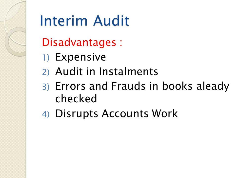 Interim Audit Disadvantages : Expensive Audit in Instalments