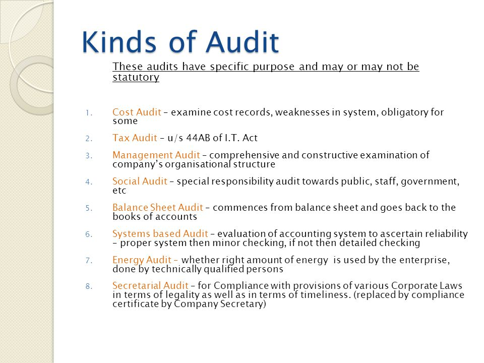 Kinds of Audit These audits have specific purpose and may or may not be statutory.