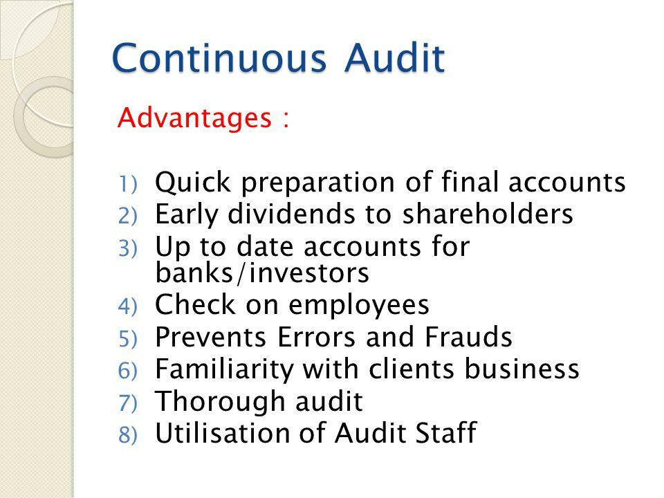 Continuous Audit Advantages : Quick preparation of final accounts
