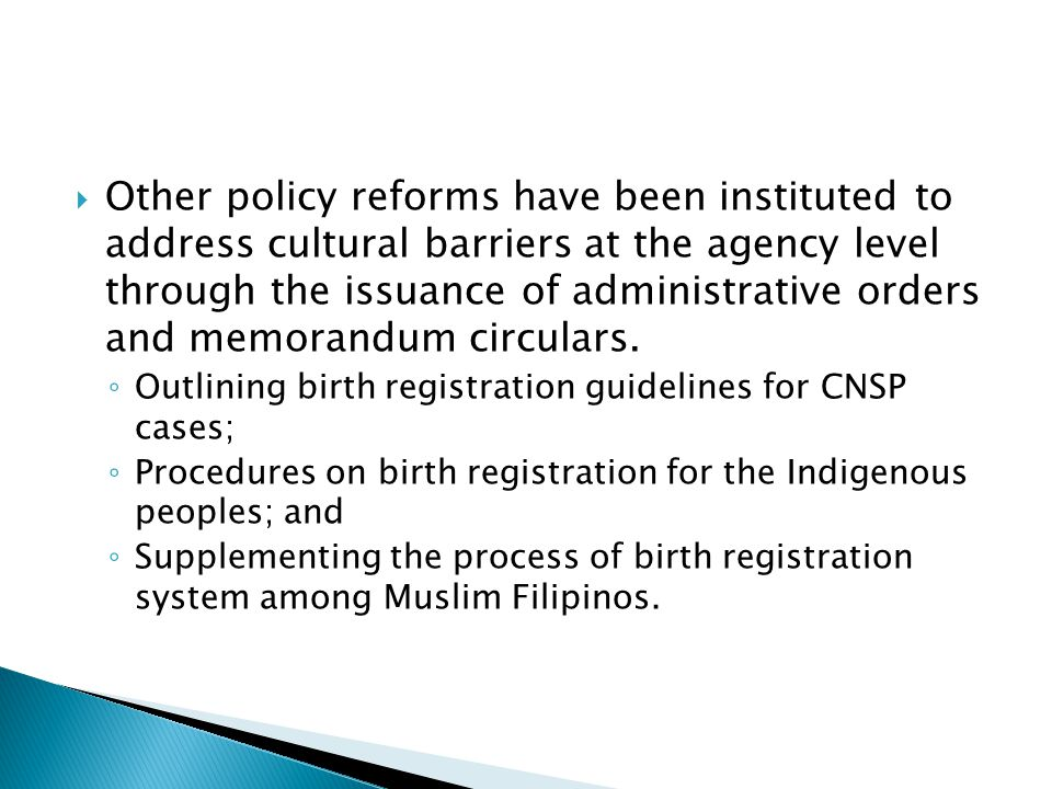 Other policy reforms have been instituted to address cultural barriers at the agency level through the issuance of administrative orders and memorandum circulars.