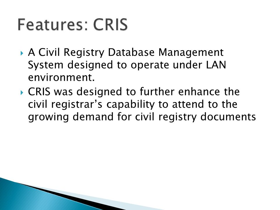 Features: CRIS A Civil Registry Database Management System designed to operate under LAN environment.