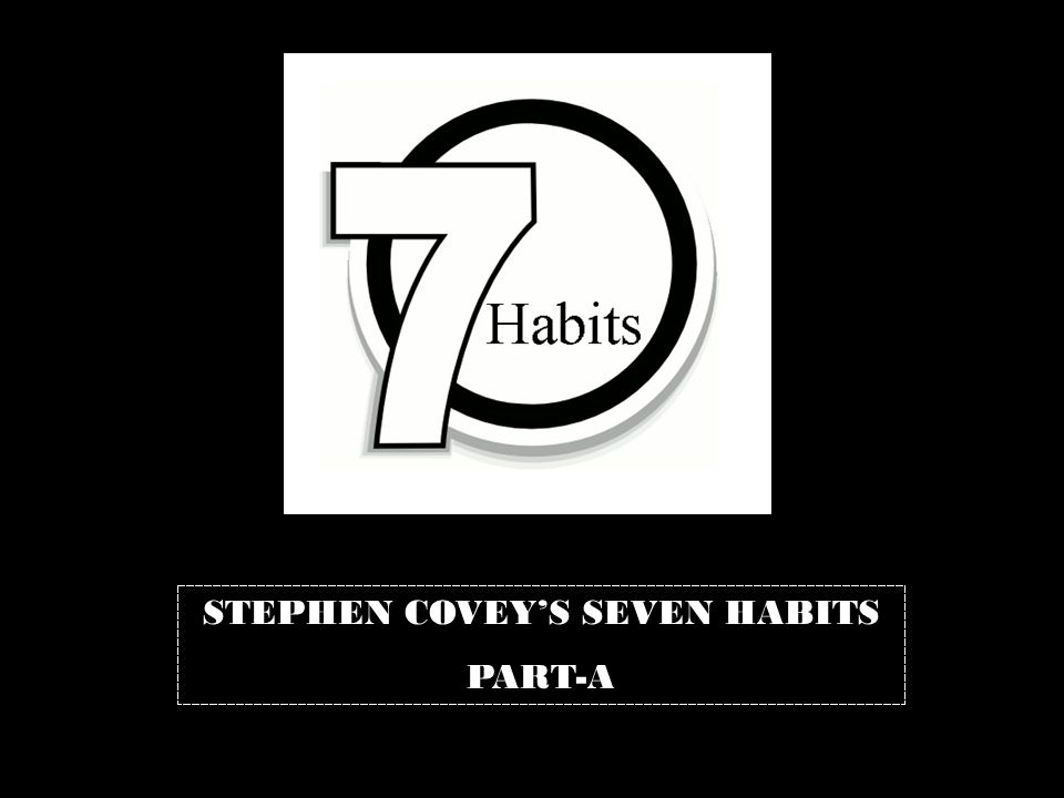 STEPHEN COVEY'S SEVEN HABITS