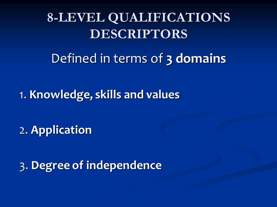8-LEVEL QUALIFICATIONS DESCRIPTORS