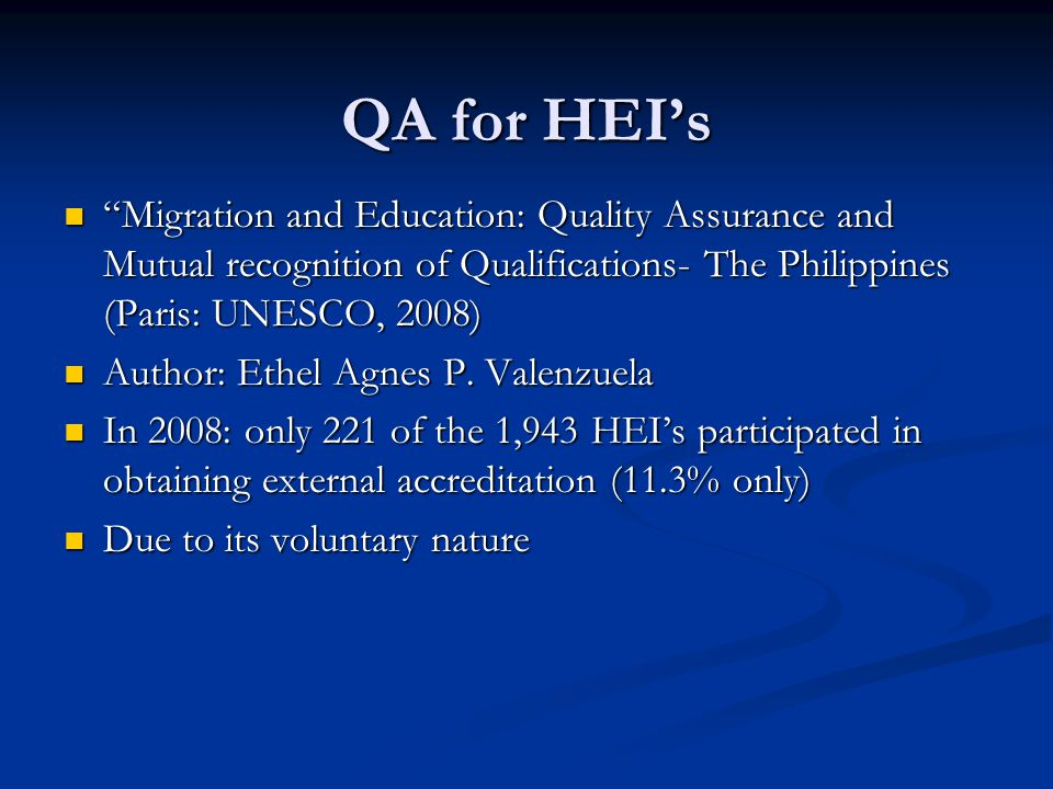 QA for HEI's Migration and Education: Quality Assurance and Mutual recognition of Qualifications- The Philippines (Paris: UNESCO, 2008)