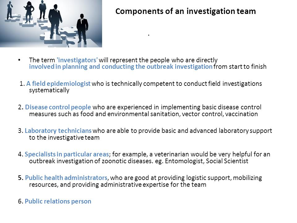 Components of an investigation team .