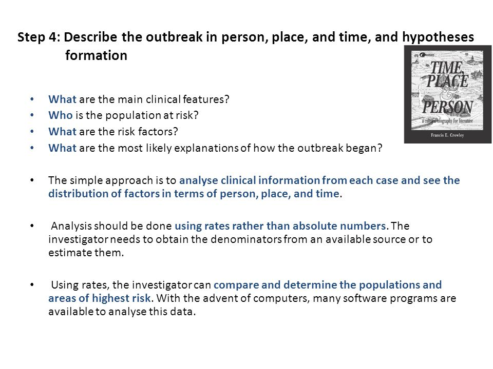 Step 4: Describe the outbreak in person, place, and time, and hypotheses formation