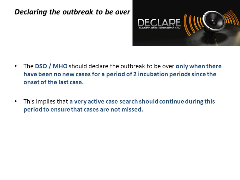 Declaring the outbreak to be over