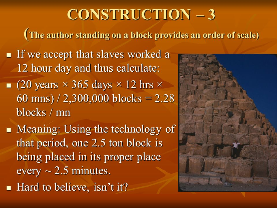 CONSTRUCTION – 3 (The author standing on a block provides an order of scale)