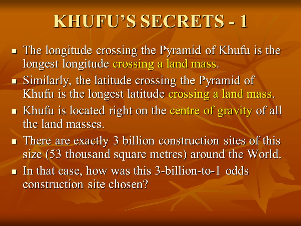 KHUFU'S SECRETS - 1 The longitude crossing the Pyramid of Khufu is the longest longitude crossing a land mass.