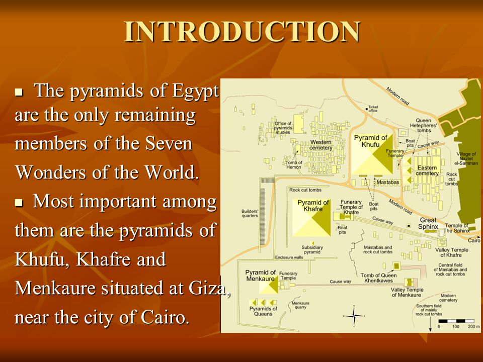 INTRODUCTION The pyramids of Egypt are the only remaining