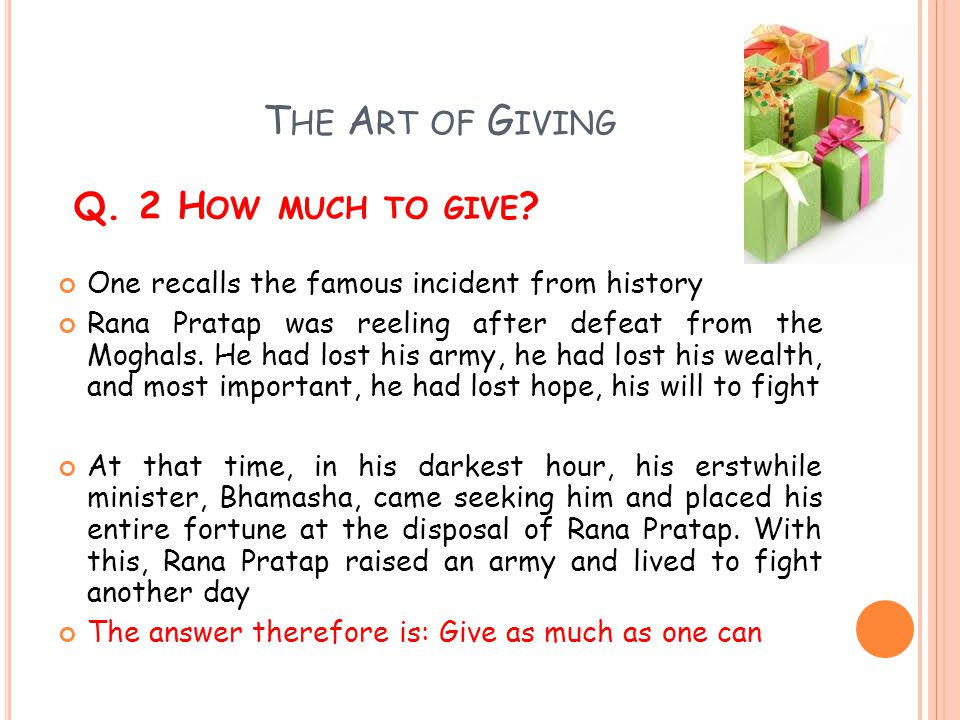 The Art of Giving Q. 2 How much to give