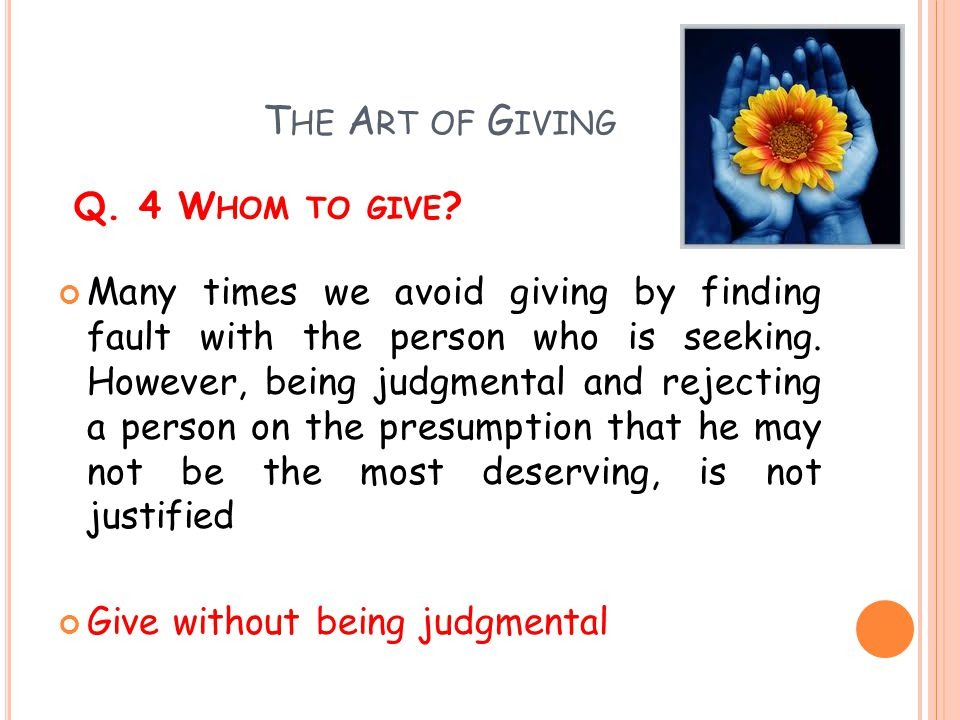 The Art of Giving Q. 4 Whom to give