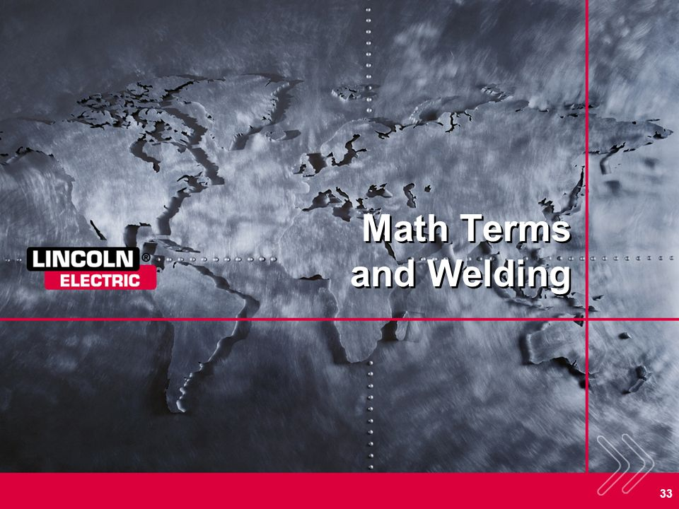 Math Terms and Welding SECTION OVERVIEW: