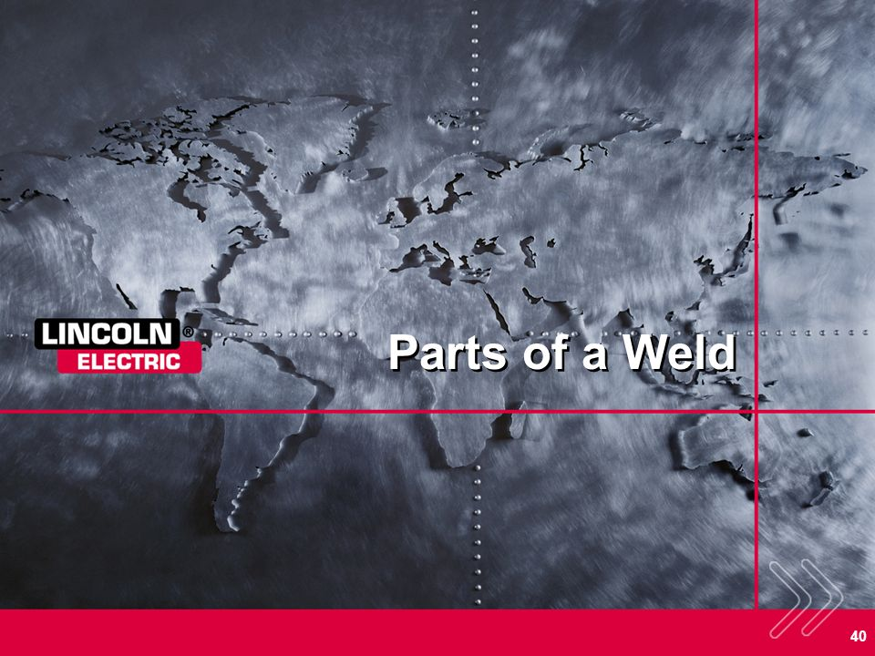 Parts of a Weld SECTION OVERVIEW: