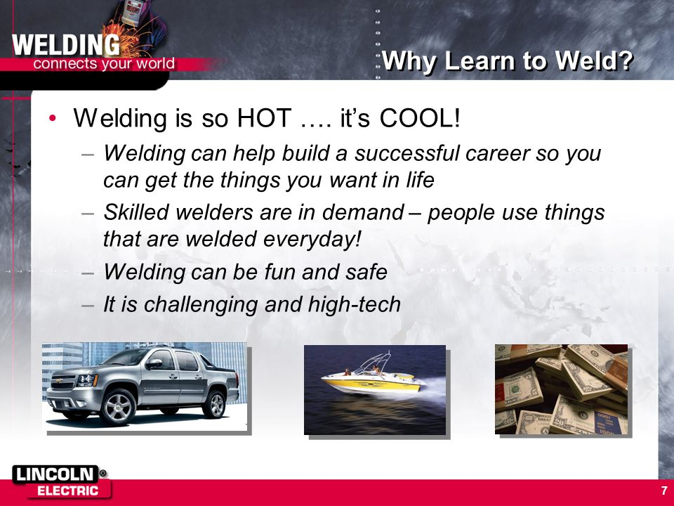 Welding is so HOT …. it's COOL!