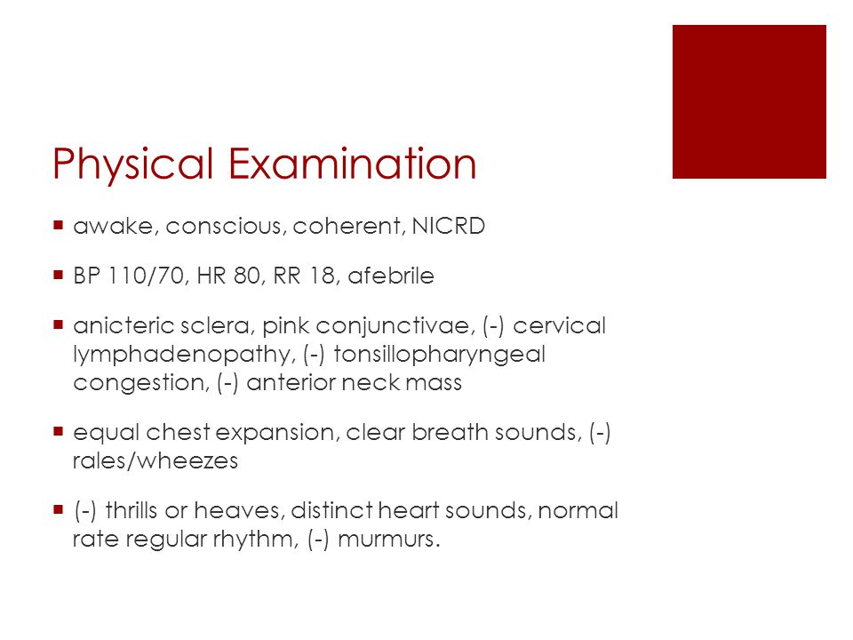 Physical Examination awake, conscious, coherent, NICRD