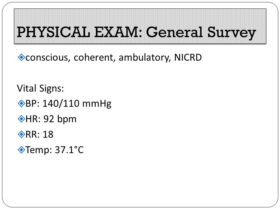 PHYSICAL EXAM: General Survey