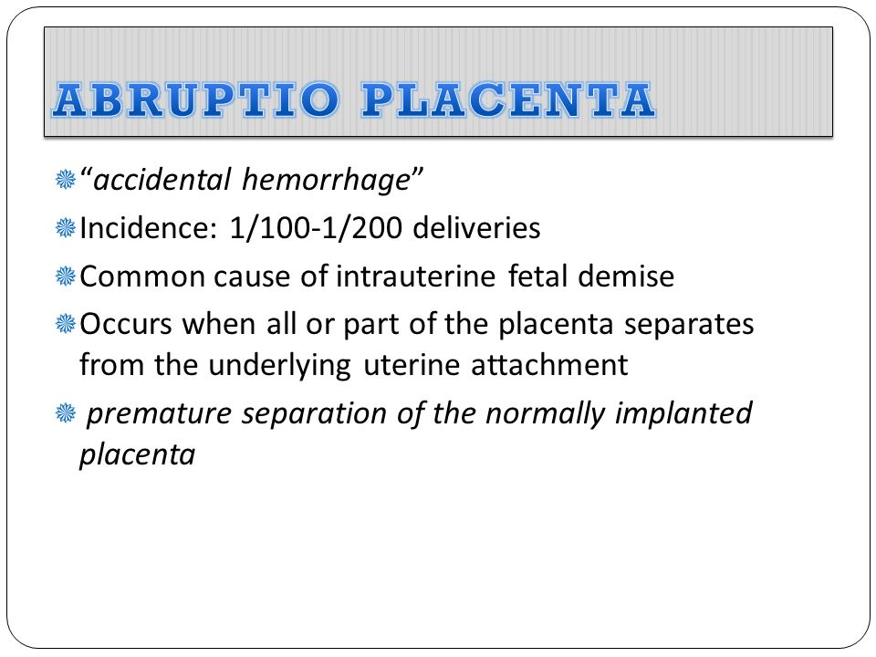 ABRUPTIO PLACENTA accidental hemorrhage