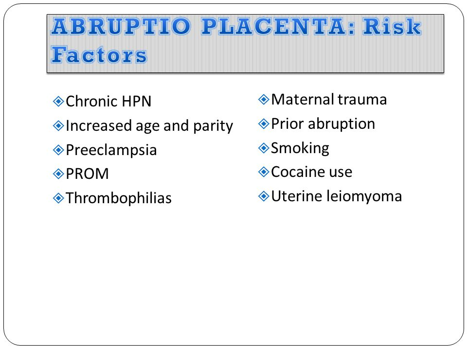 ABRUPTIO PLACENTA: Risk Factors
