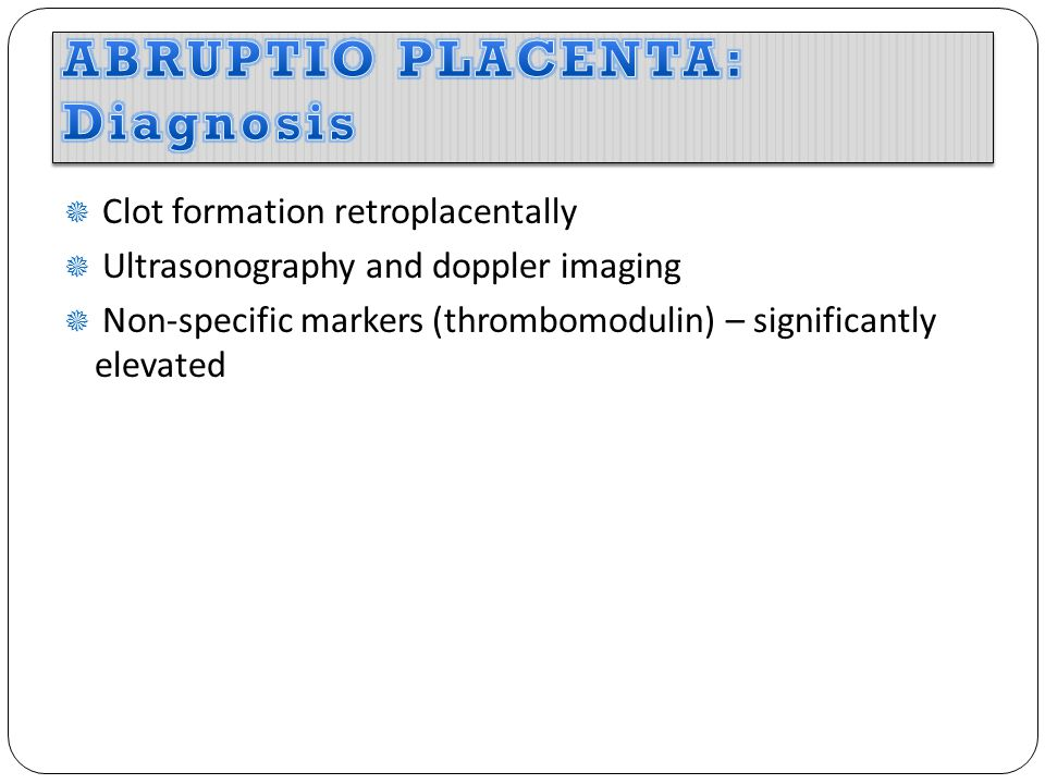 ABRUPTIO PLACENTA: Diagnosis