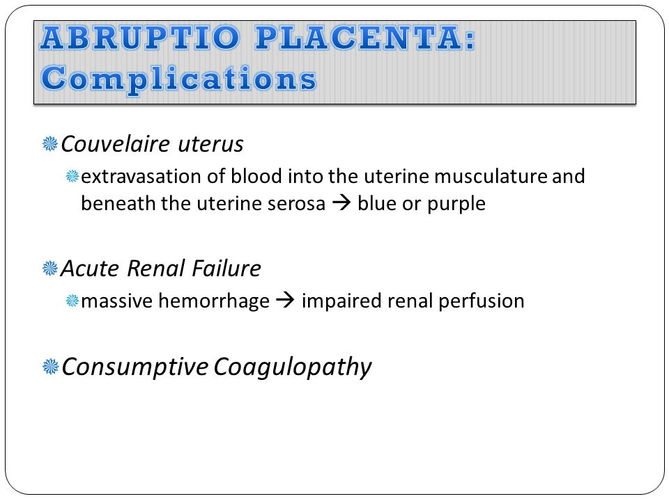 ABRUPTIO PLACENTA: Complications