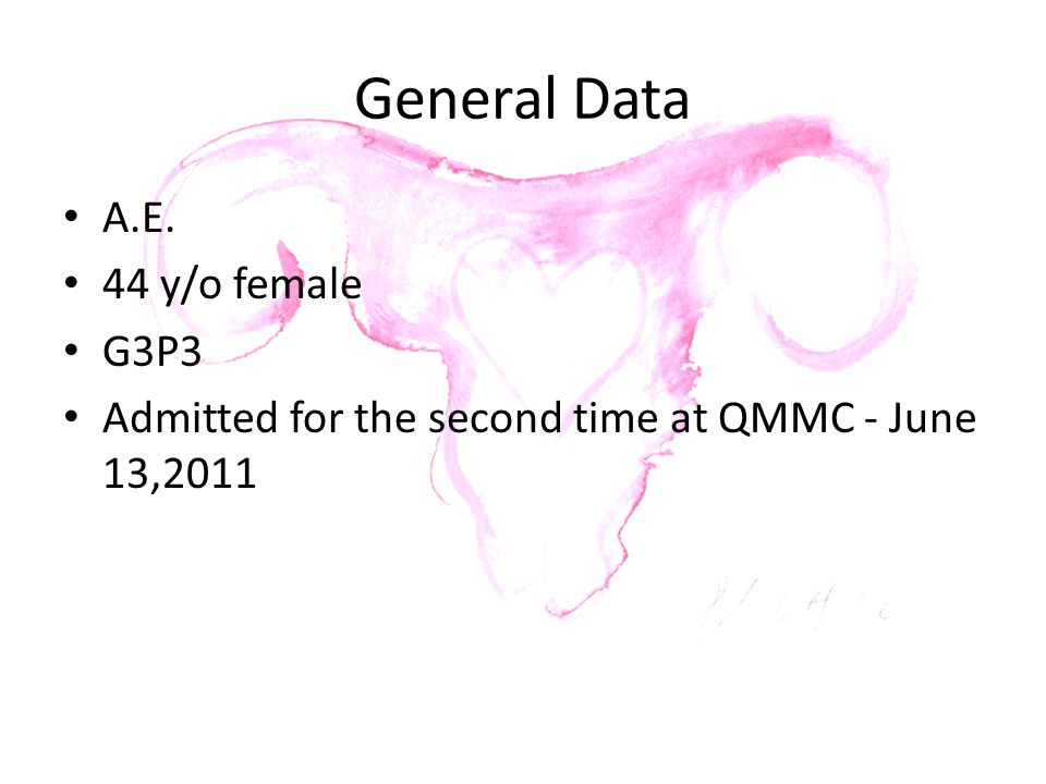 General Data A.E. 44 y/o female G3P3