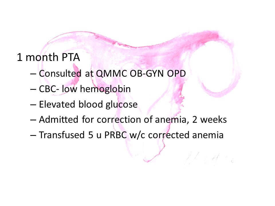 1 month PTA Consulted at QMMC OB-GYN OPD CBC- low hemoglobin