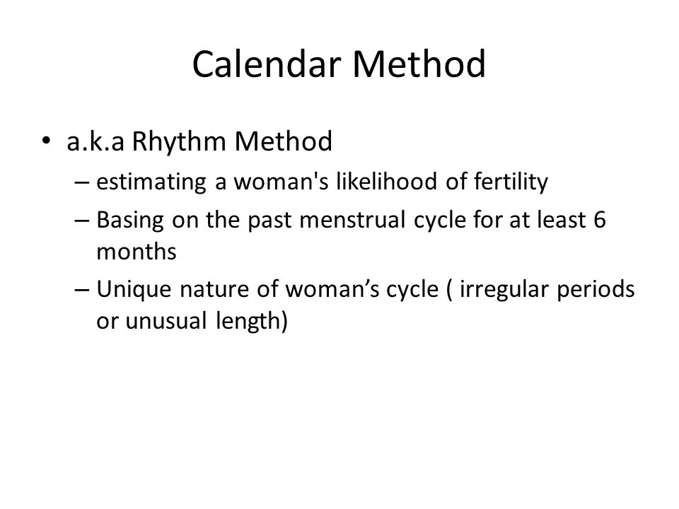 Calendar Method a.k.a Rhythm Method