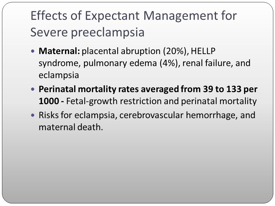Effects of Expectant Management for Severe preeclampsia