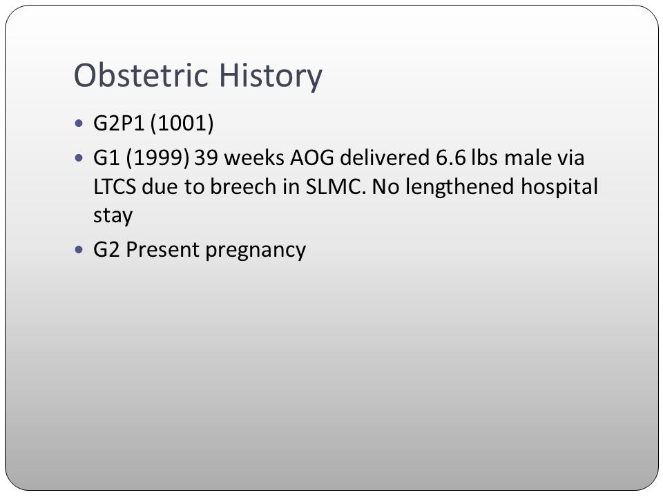 Obstetric History G2P1 (1001)