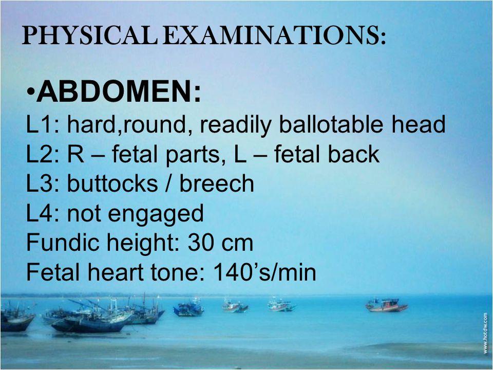 ABDOMEN: Physical examinations: