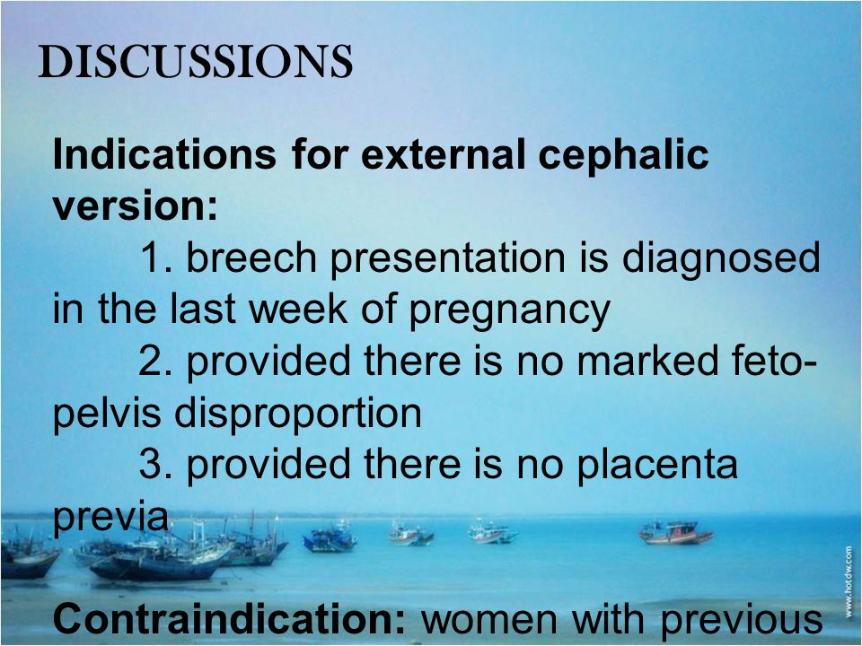 DISCUSSIONS Indications for external cephalic version: