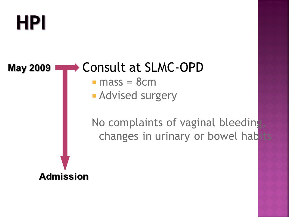 HPI Consult at SLMC-OPD mass = 8cm Advised surgery