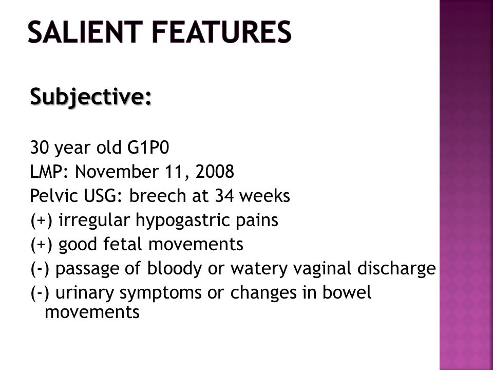 Salient Features Subjective: 30 year old G1P0 LMP: November 11, 2008