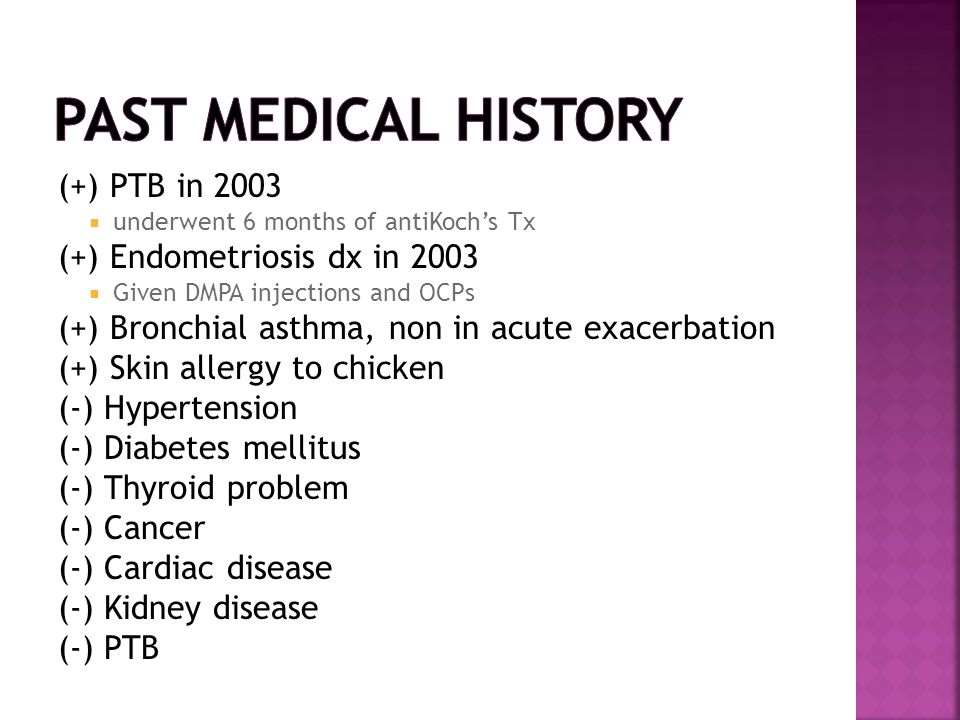 Past Medical History (+) PTB in 2003 (+) Endometriosis dx in 2003