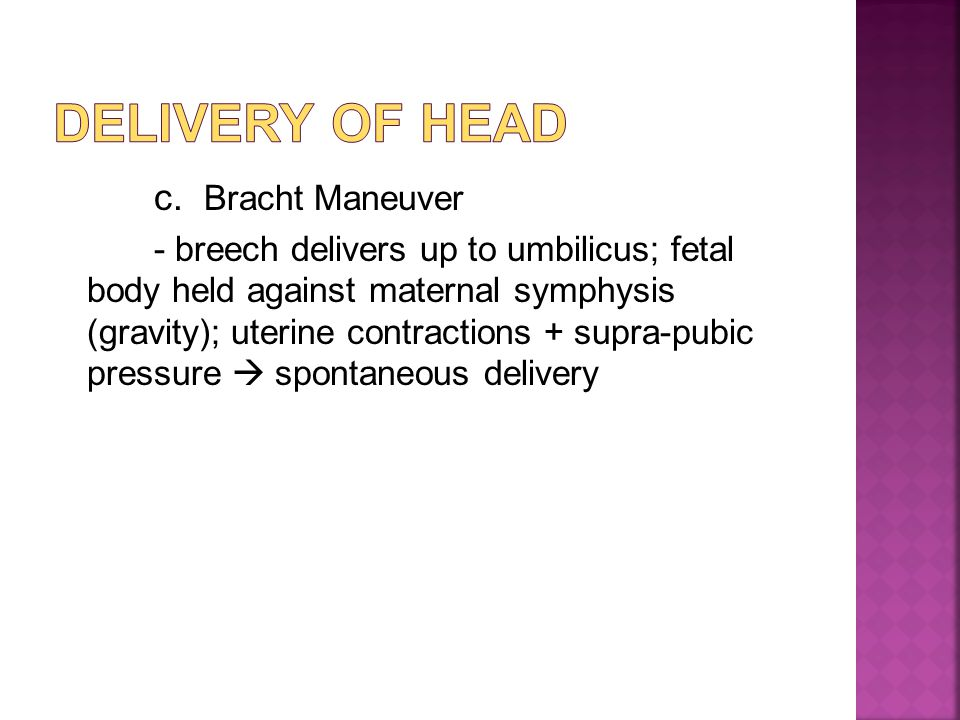 Delivery of head c. Bracht Maneuver