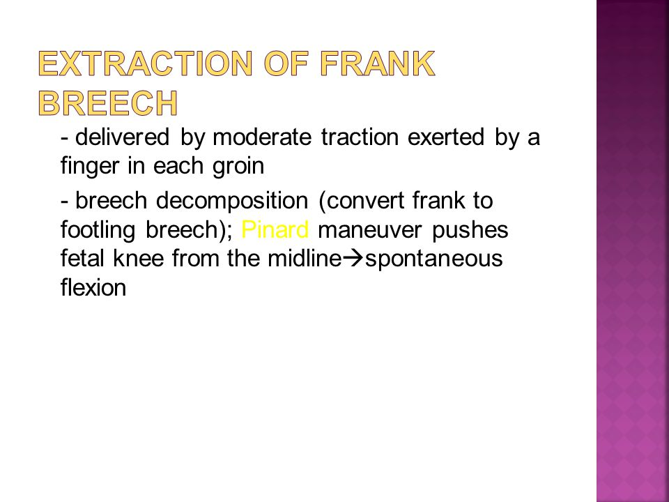 Extraction of Frank Breech