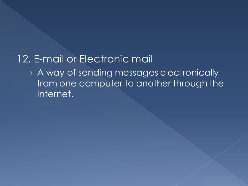 12.  or Electronic mail