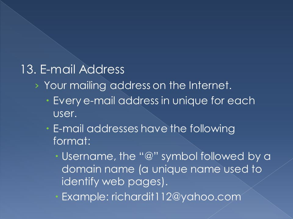 13.  Address Your mailing address on the Internet.